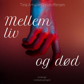 Tina Amalie Christoffersen: Mellem liv og død