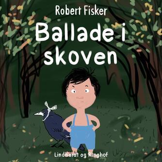 Robert Fisker: Ballade i skoven