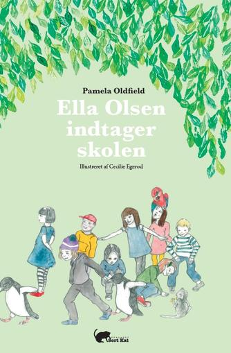 Pamela Oldfield: Ella Olsen indtager skolen