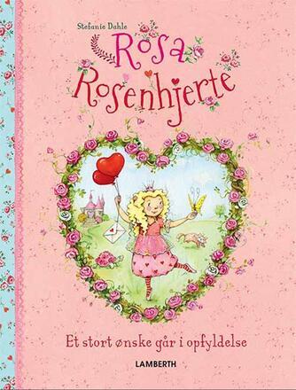 Stefanie Dahle (f. 1981), Jutta Langreuter: Rosa Rosenhjerte - et stort ønske går i opfyldelse