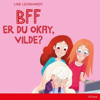 Line Leonhardt: BFF - er du okay, Vilde?