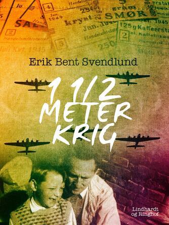 Erik Bent Svendlund: 1 1/2 meter krig