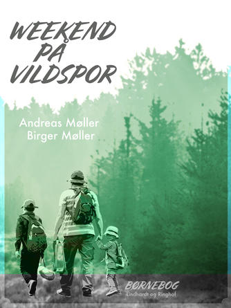 Andreas Møller (f. 1977): Weekend på vildspor