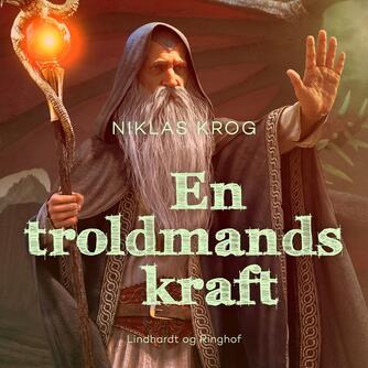 Niklas Krog: En troldmands kraft