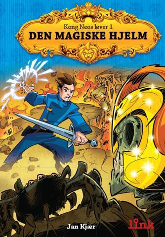 Jan Kjær (f. 1971): Den magiske hjelm