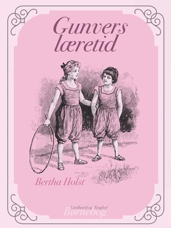 Bertha Holst: Gunvers læretid