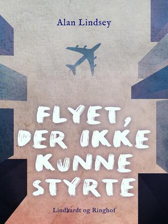 Alan Lindsey: Flyet, der ikke kunne styrte