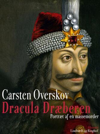 Carsten Overskov: Dracula - dræberen : portræt af en massemorder