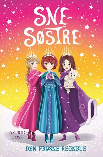 Astrid Foss: Snesøstre - den frosne regnbue