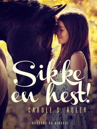 Carole S. Adler: Sikke en hest!