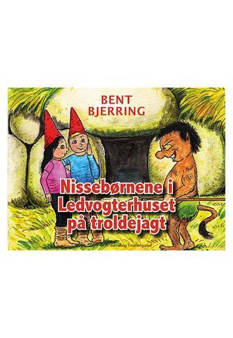Bent Bjerring: Nissebørnene i Ledvogterhuset på troldejagt