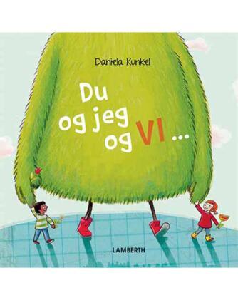 Daniela Kunkel: Du og jeg og VI