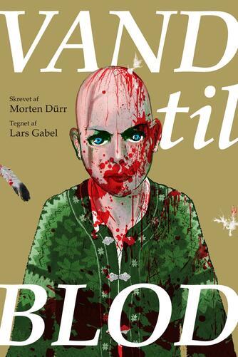 Morten Dürr, Lars Gabel: Vand til blod