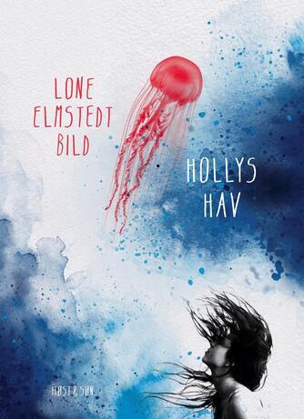 Lone Elmstedt Bild (f. 1978): Hollys Hav