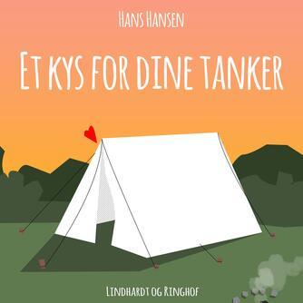 Hans Hansen (f. 1939): Et kys for dine tanker