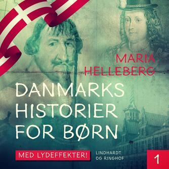 Maria Helleberg: Danmarkshistorier for børn. 1