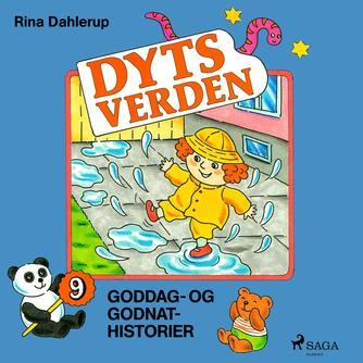 Rina Dahlerup: Dyts verden : 9 goddag- og godnat-historier