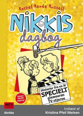 Rachel Renée Russell: Nikkis dagbog - historier fra en ik' specielt glamourøs tv-stjerne