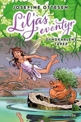 Josefine Ottesen: Liljas eventyr - Dyndkarlens tårer