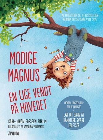Carl-Johan Forssén Ehrlin: Modige Magnus - en uge vendt på hovedet