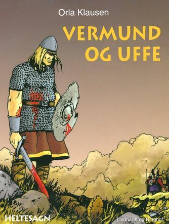 Orla Klausen (f. 1946): Vermund og Uffe