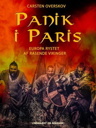 : Panik i Paris : Europa rystet af rasende vikinger