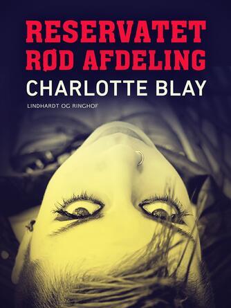 Charlotte Blay: Reservatet, Rød afd. : indsendt til Borgens spændingskonkurrence 1982