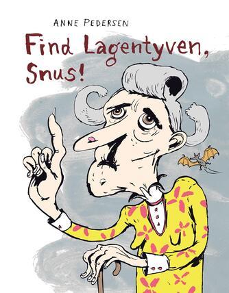 Anne Pedersen (f. 1969): Find lagentyven, Snus!