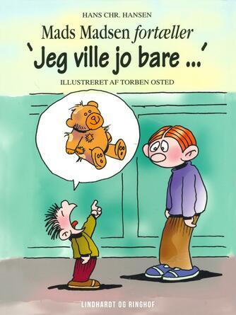 """Hans Chr. Hansen (f. 1949): """"Jeg ville jo bare-"""""""