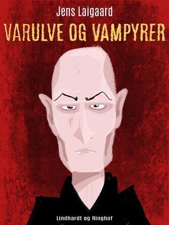 Jens Laigaard: Varulve og vampyrer