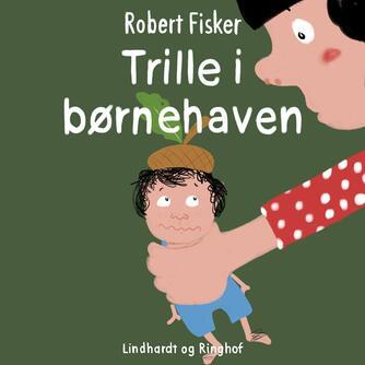 Robert Fisker: Trille i børnehaven