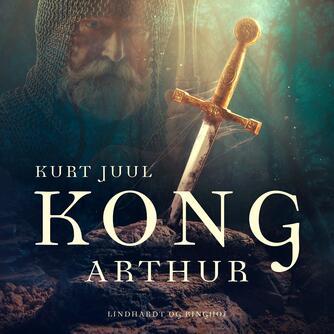 Kurt H. Juul: Kong Arthur