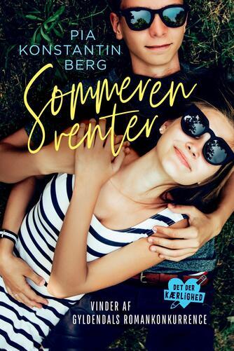 Pia Konstantin Berg (f. 1985): Sommeren venter