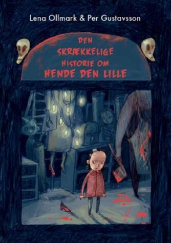 Lena Ollmark: Den skrækkelige historie om Hende den lille