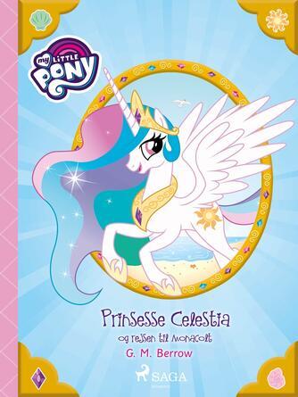 G. M. Berrow: My little pony - prinsesse Celestia og rejsen til Monacolt