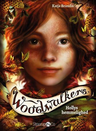Katja Brandis (f. 1970): Woodwalkers - Hollys hemmelighed