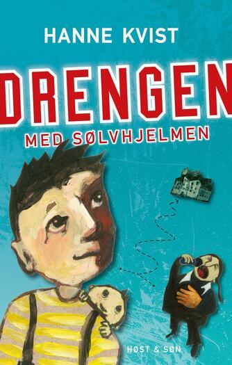Hanne Kvist: Drengen med sølvhjelmen