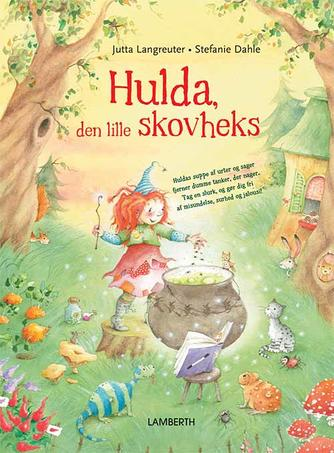 Jutta Langreuter, Stefanie Dahle (f. 1981): Hulda, den lille skovheks