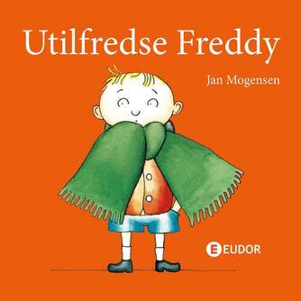 Jan Mogensen (f. 1945): Utilfredse Freddy