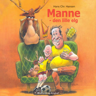 Hans Chr. Hansen (f. 1949): Manne - den lille elg