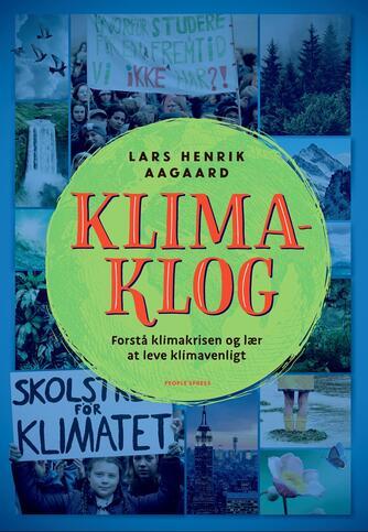 Lars Henrik Aagaard: Klimaklog : forstå klimakrisen og lær at leve klimavenligt