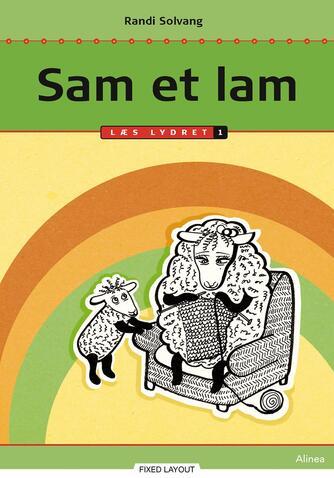 Randi Solvang: Sam et lam