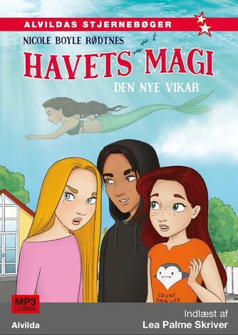 Nicole Boyle Rødtnes: Havets magi - den nye vikar