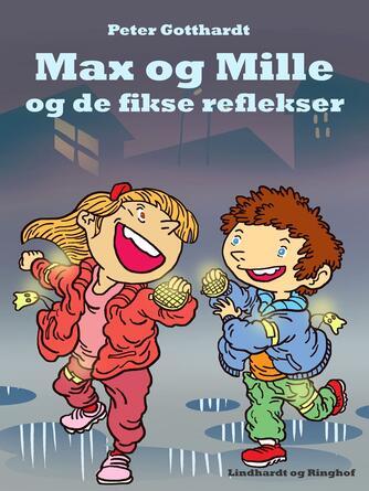 Peter Gotthardt: Max & Mille og de fikse reflekser