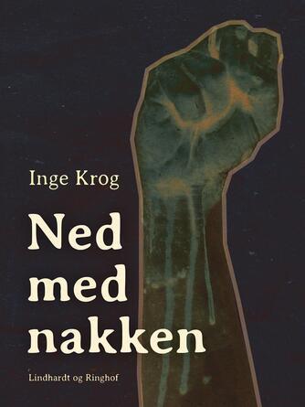 Inge Krog: Ned med nakken