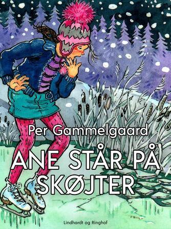 Per Gammelgaard: Ane står på skøjter