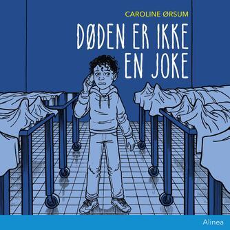 Caroline Ørsum: Døden er ikke en joke