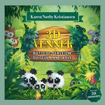 Karen Nørby Kristiansen (f. 1983): 3D-venner : buttede perledyr du selv kan samle