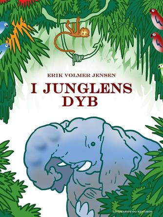 Erik Volmer Jensen: I junglens dyb