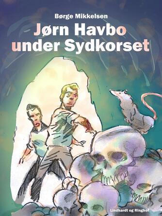 Børge Mikkelsen (f. 1906): Jørn Havbo under Sydkorset